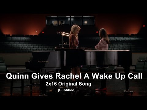 GLEE- Quinn Gives Rachel A Wake Up Call | Original Song [Subtitled] HD